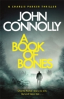 A Book of Bones : A Charlie Parker Thriller: 17.  From the No. 1 Bestselling Author of THE WOMAN IN THE WOODS - Book