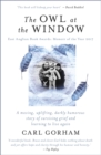 The Owl at the Window : A Memoir of Loss and Hope - Book