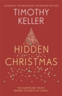 Hidden Christmas : The Surprising Truth behind the Birth of Christ - Book