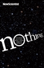 Nothing : From absolute zero to cosmic oblivion -- amazing insights into nothingness - eBook