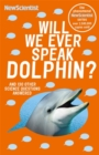 Will We Ever Speak Dolphin? : and 130 other science questions answered - Book