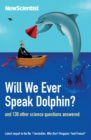 Will We Ever Speak Dolphin? : and 130 other science questions answered - eBook