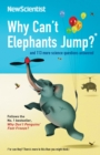 Why Can't Elephants Jump? : and 113 more science questions answered - eBook