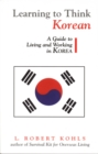 Learning to Think Korean : A Guide to Living and Working in Korea - eBook
