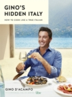 Gino's Hidden Italy : How to Cook Like a True Italian - Book