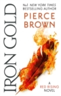 Iron Gold : The explosive new novel in the Red Rising series: Red Rising Series 4 - Book