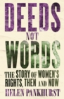 Deeds Not Words : The Story of Women's Rights - Then and Now - eBook