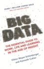 Big Data : The Essential Guide to Work, Life and Learning in the Age of Insight - Book