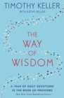 The Way of Wisdom : A Year of Daily Devotions in the Book of Proverbs (US title: God's Wisdom for Navigating Life) - Book