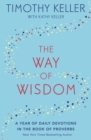The Way of Wisdom : A Year of Daily Devotions in the Book of Proverbs (US title: God's Wisdom for Navigating Life) - eBook
