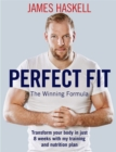 Perfect Fit: The Winning Formula : Transform your body in just 8 weeks with my training and nutrition plan - Book