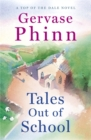Tales Out of School : Book 2 in the delightful new Top of the Dale series by bestselling author Gervase Phinn - Book