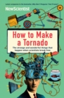 How to Make a Tornado : The strange and wonderful things that happen when scientists break free - eBook