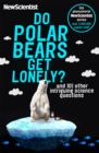 Do Polar Bears Get Lonely? : And 101 Other Intriguing Science Questions - Book