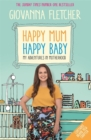 Happy Mum, Happy Baby : My adventures into motherhood - Book