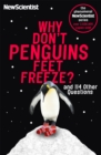 Why Don't Penguins' Feet Freeze? : And 114 Other Questions - Book