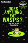 Does Anything Eat Wasps : And 101 Other Questions - Book
