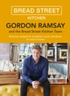 Gordon Ramsay Bread Street Kitchen : Delicious recipes for breakfast, lunch and dinner to cook at home - eBook