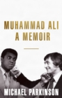 Muhammad Ali: A Memoir : A fresh and personal account of a boxing champion - eBook