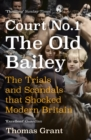 Court Number One : The Old Bailey Trials that Defined Modern Britain - eBook