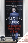 Unleashing Demons : The inspiration behind Channel 4 drama Brexit: The Uncivil War - Book