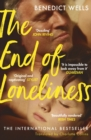 The End of Loneliness : The Dazzling International Bestseller - eBook