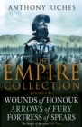 The Empire Collection Volume I : Wounds of Honour, Arrows of Fury, Fortress of Spears - eBook
