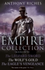 The Empire Collection Volume II : The Leopard Sword, The Wolf s Gold, The Eagle s Vengeance - eBook