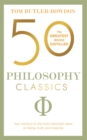 50 Philosophy Classics : Your shortcut to the most important ideas on being, truth, and meaning - Book