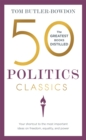 50 Politics Classics : Your shortcut to the most important ideas on freedom, equality, and power - Book