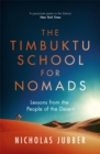 The Timbuktu School for Nomads : Lessons from the People of the Desert - Book