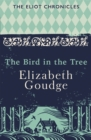 The Bird in the Tree : Book One of The Eliot Chronicles - Book