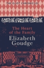 The Heart of the Family : Book Three of The Eliot Chronicles - Book