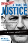 A Force for Justice : The Maurice McCabe Story - Book