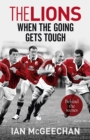The Lions: When the Going Gets Tough : Behind the scenes - eBook