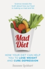 Mad Diet : Easy steps to lose weight and cure depression - Book