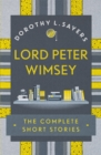 Lord Peter Wimsey: The Complete Short Stories - Book