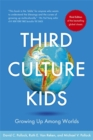 Third Culture Kids : The Experience of Growing Up Among Worlds: The original, classic book on TCKs - Book