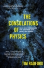 The Consolations of Physics : Why the Wonders of the Universe Can Make You Happy - eBook