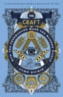 The Craft : How the Freemasons Made the Modern World - eBook
