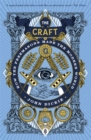 The Craft : How the Freemasons Made the Modern World - Book