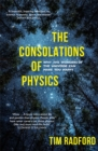 The Consolations of Physics : Why the Wonders of the Universe Can Make You Happy - Book