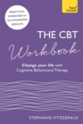 The CBT Workbook : Use CBT to Change Your Life - eBook