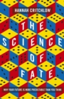 The Science of Fate : Why Your Future is More Predictable Than You Think - Book