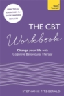 The CBT Workbook : Use CBT to Change Your Life - Book