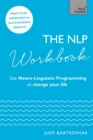 The NLP Workbook : Use Neuro-Linguistic Programming to change your life - Book