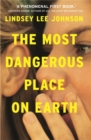 The Most Dangerous Place on Earth: An 'astonishing debut novel' - Book