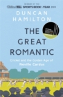 The Great Romantic : Cricket and  the golden age of Neville Cardus - Winner of the William Hill Sports Book of the Year - Book