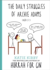 Hurrah for Gin: The Daily Struggles of Archie Adams (Aged 2 1/4) : The perfect gift for mums - Book