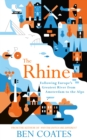The Rhine : Following Europe s Greatest River from Amsterdam to the Alps - eBook